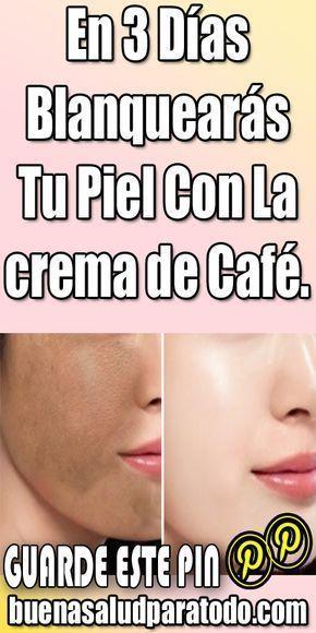 En 3 Días Blanquearás Tu Piel Con La Crema De Café Belleza Trucosdebelleza Piel Cremadecafé Mascari Mascarilla De Cafe Blanquear Mascarillas Para La Piel
