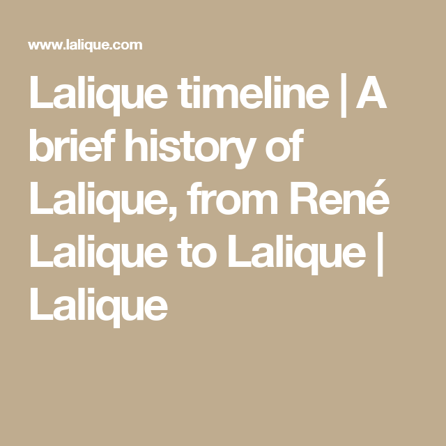 Lalique timeline | A brief history of Lalique, from René Lalique to Lalique | Lalique