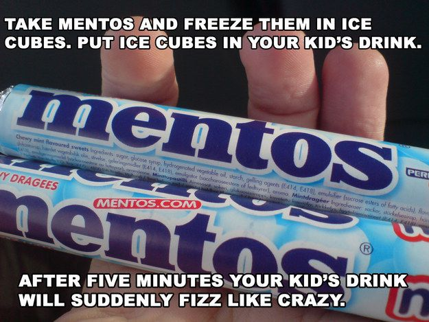 Pop a frozen Mento into your kid's drink and wait. | 37 Brilliant April Fools' Day Pranks Your Kids Will Totally Fall For