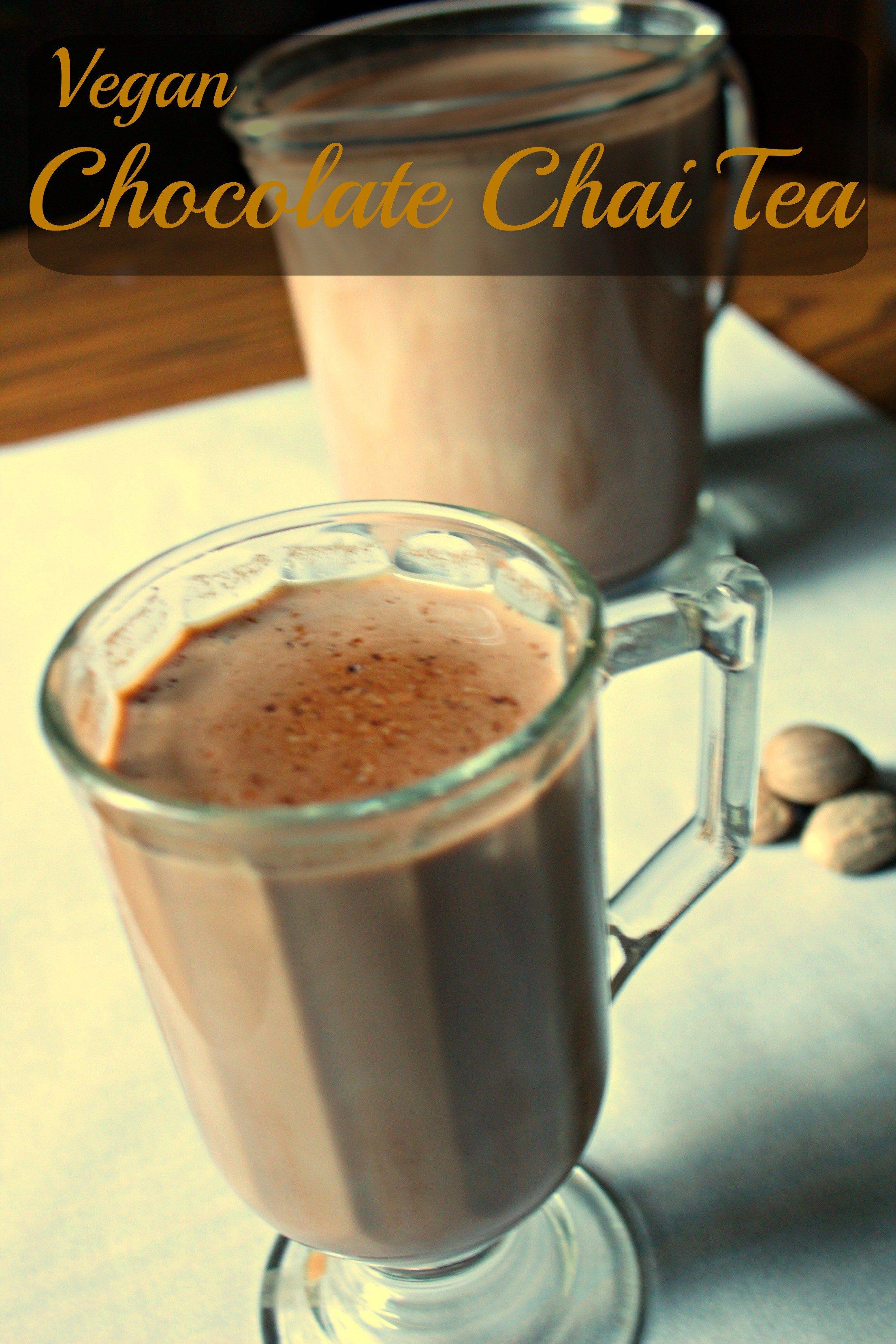 Vegan Chocolate Chai Tea Not Too Shabby Gabby Recipe Vegan Chocolate Chocolate Chai Tea Recipe Chai Tea