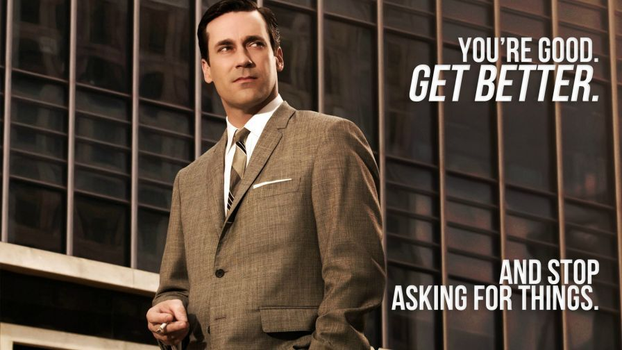You Re Good Get Better Hd Wallpaper Wallpapers Net Mad Men Quotes Don Draper Don Draper Quotes