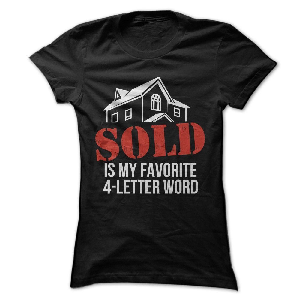 Sold Is My Favorite 4Letter Word T Shirt in 2019 Real