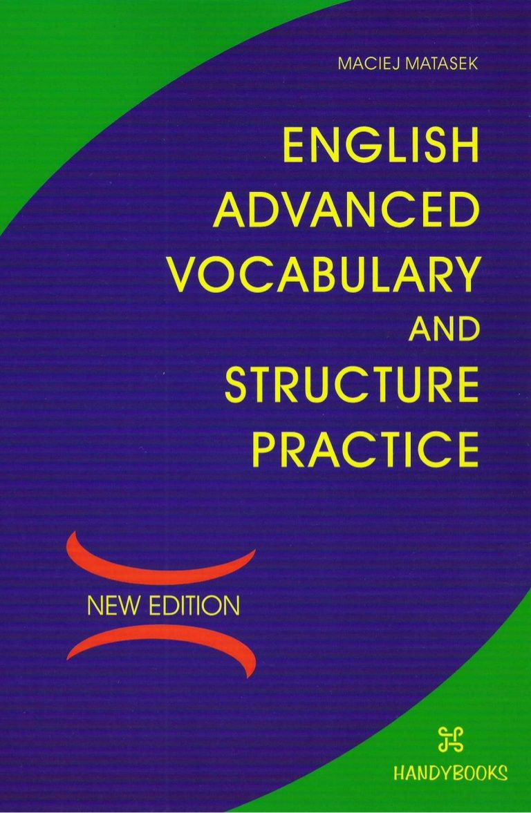 IMACIEJ MAIIASEK.  ENGLISH ADVANCED VOCABULARY AND STRUCTURE   PRACTICE .    NEW EDWOIN / -