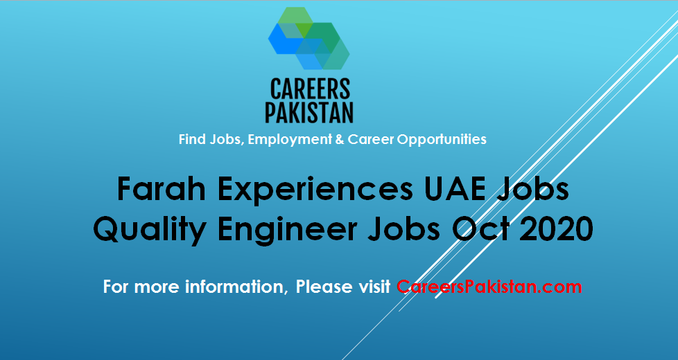 Farah Experiences Jobs Uae 2020 Quality Engineer Jobs In Uae 2020 Medical Jobs Jobs In Pakistan Farah