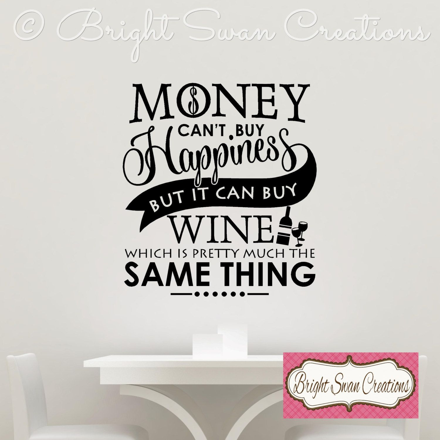 Money Wine Money Cant Buy Happiness But It Can Buy Wine Vinyl - Custom vinyl decals utah