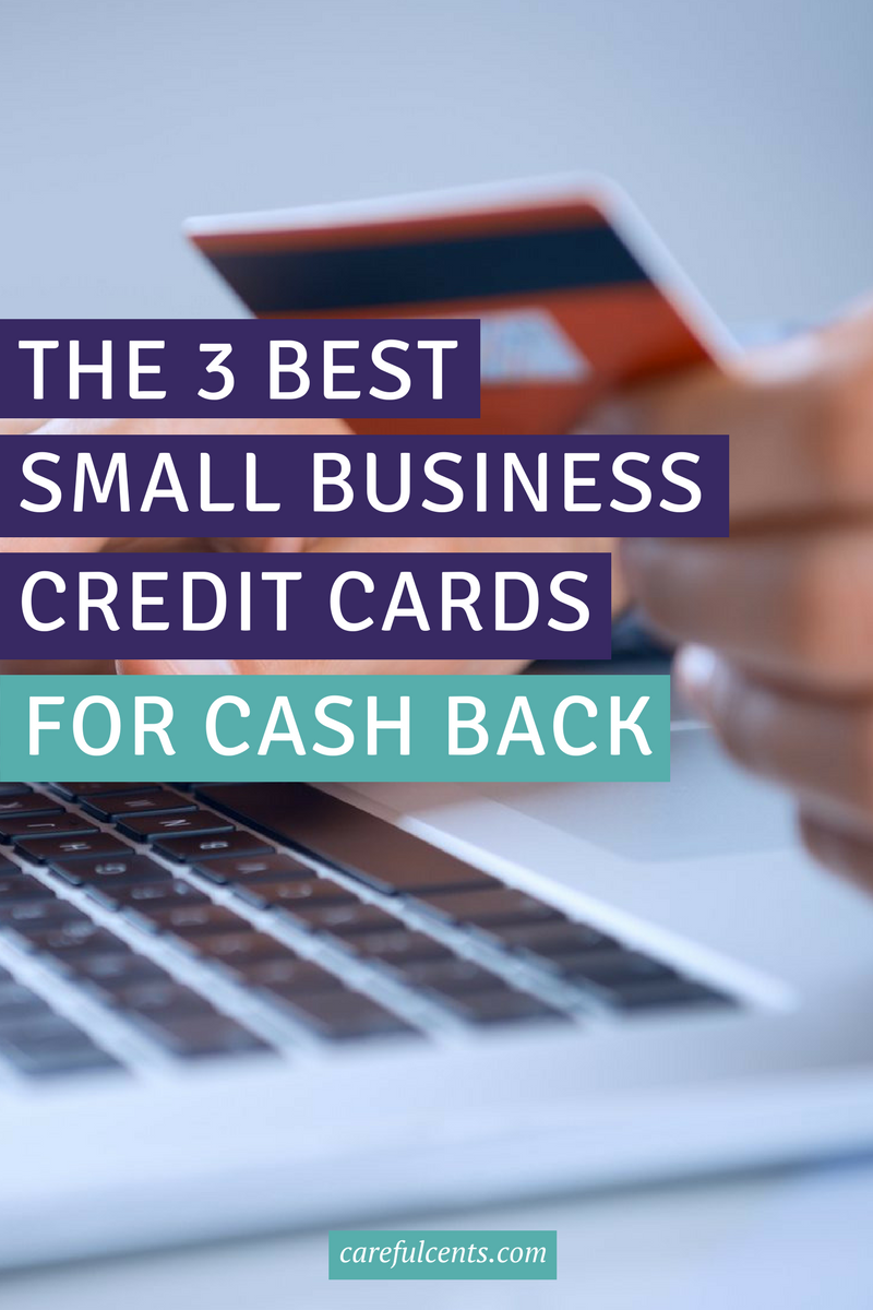 The 3 Best Small Business Credit Cards For Earning Cash Back Careful Cents Small Business Credit Cards Business Credit Cards Secure Credit Card