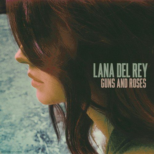 Lana Del Rey Ldr Guns And Roses Lana Del Rey Lana Del Rey Songs Lana Del