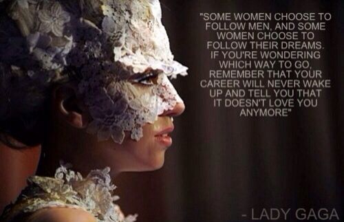"""Lady gagas career quote. This could also go in """"My Beliefs"""" board"""