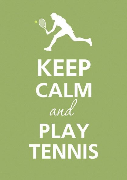 Keep Calm And Play Tennis Tennis Quotes Tennis Play Tennis