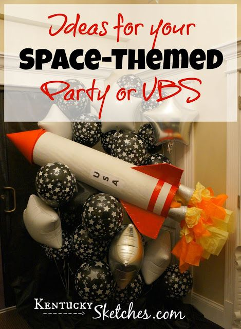 Space themed Ideas, plus tips for building your own rocket!