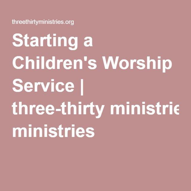 Starting a Children's Worship Service   three-thirty