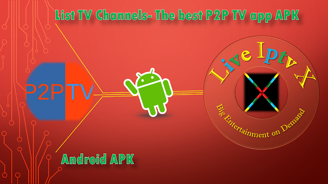 List TV Channels - The Best P2P TV APK PREMIUM IPTV FOR