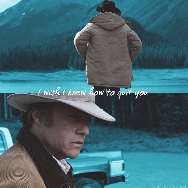 I Wish I Knew How To Quit You Romantic Movie Quotes Romantic Movies Brokeback Mountain