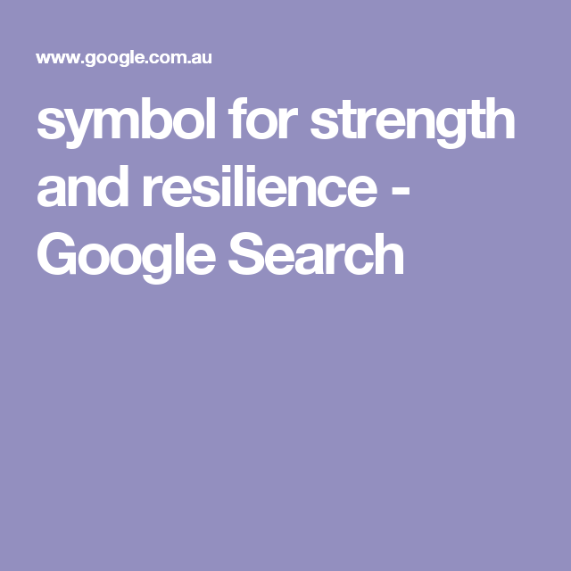Symbol For Strength And Resilience Google Search Wish List