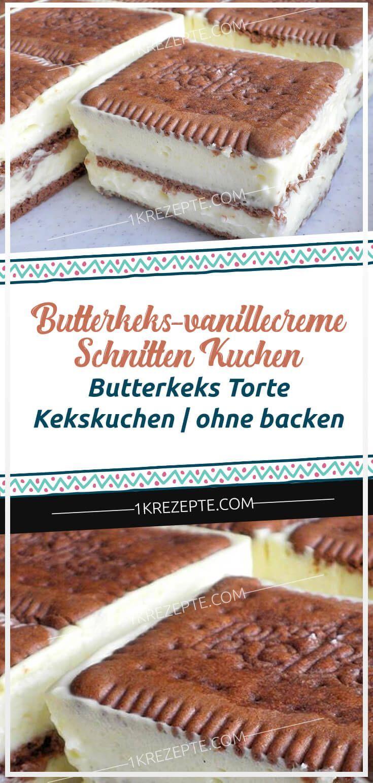 Butterkeks-Vanillecreme-Schnitten Kuchen – Butterkeks Torte / Kekskuchen #cookiesandcreamcake