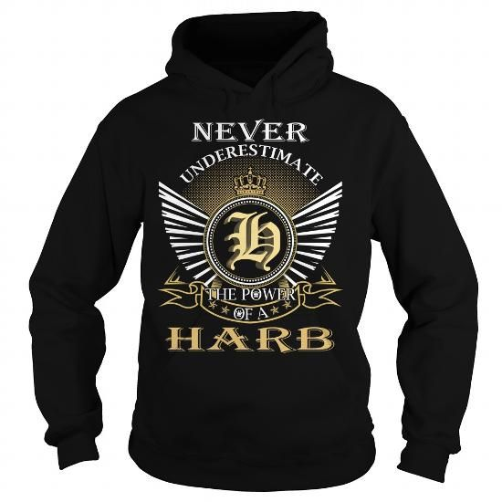 Cool Never Underestimate The Power of a HARB - Last Name, Surname T-Shirt Shirts & Tees