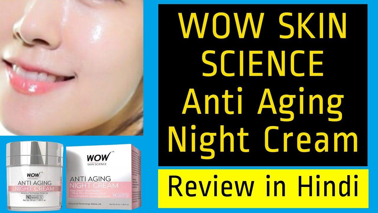 Wow Skin Science Anti Aging Night Cream Review In Hindi In 2020