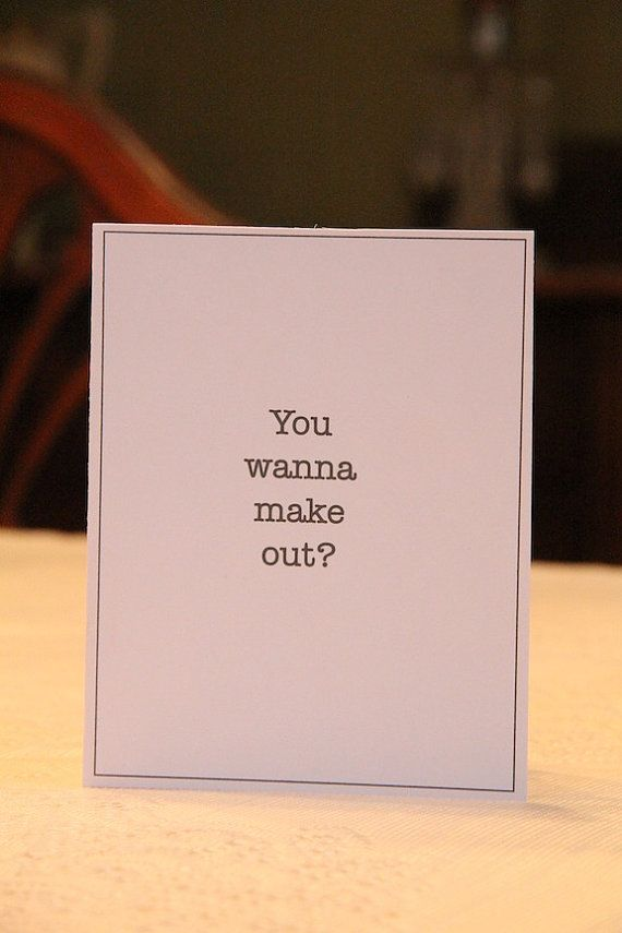 You Wanna Make Out Greeting Card by PlainSpeak on Etsy, $2.50