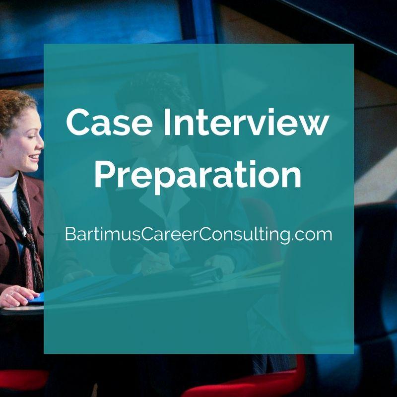 Preparing for Case Interviews Bartimus Career Consulting