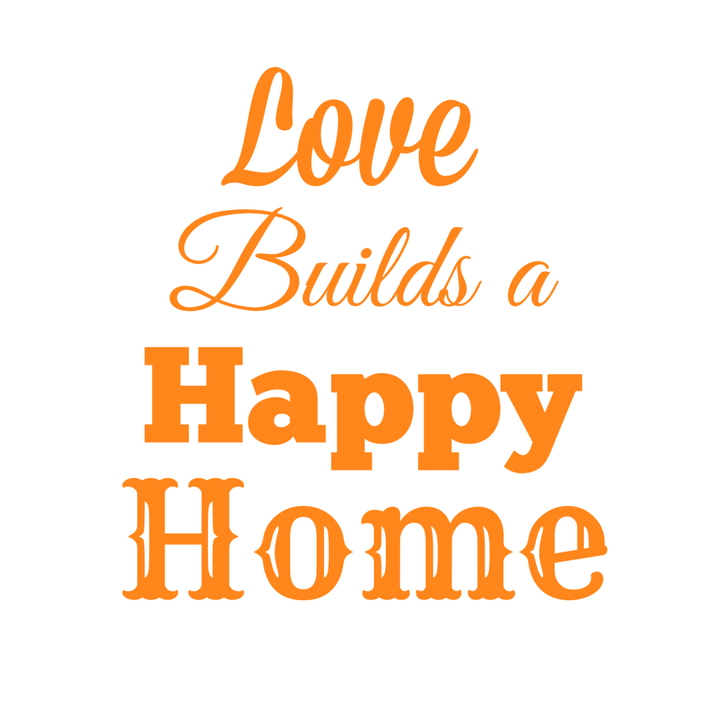 Love Builds A Happy Home Free Printable