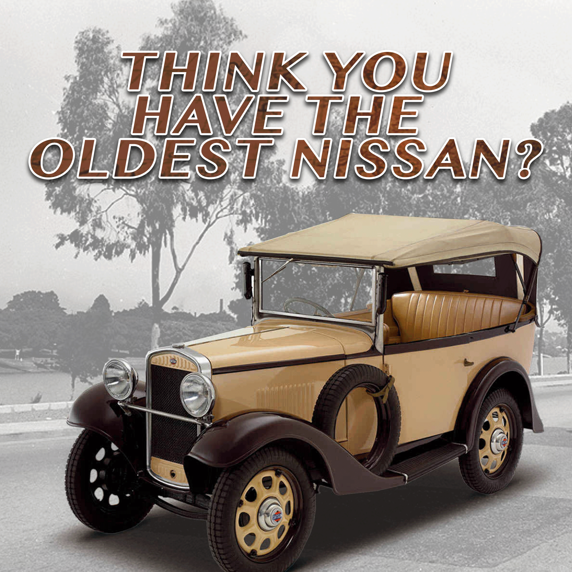 Throwback thursday who owns the oldest nissan post your make