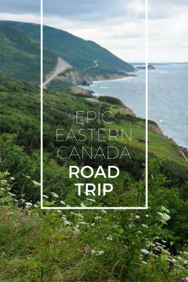 Take Off On A Road Trip Adventure Through Eastern Canada While Exploring Montreal New Brunswick