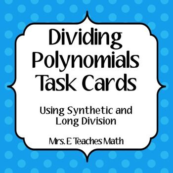 dividing polynomials task cards student cards and task cards. Black Bedroom Furniture Sets. Home Design Ideas