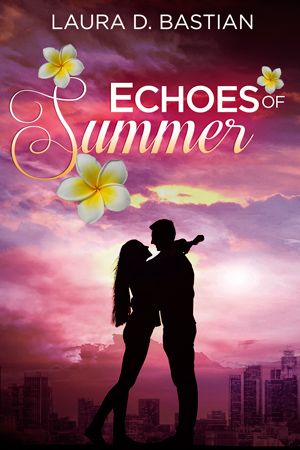 Echoes of Summer by Laura D. Bastian. Conteporary Romance.
