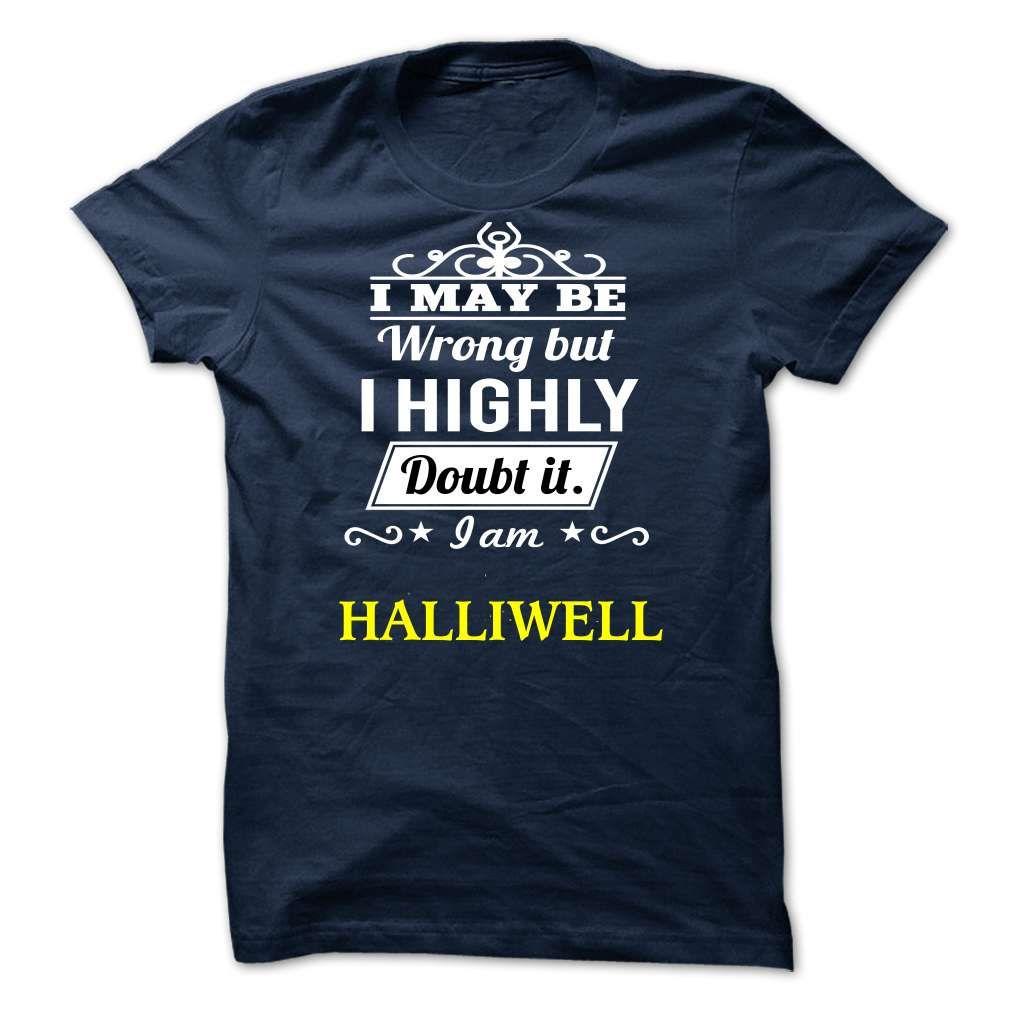 (Tshirt Suggest Design) HALLIWELL may be Top Shirt design Hoodies