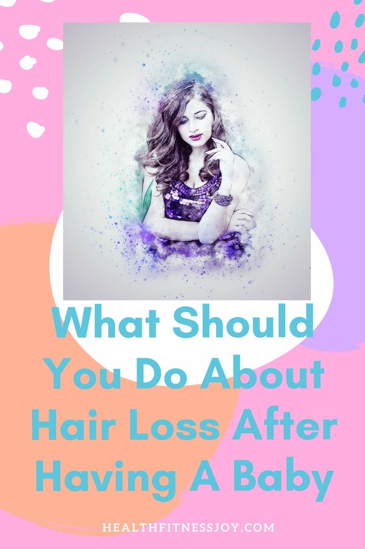 What Should You Do About Hair Loss After Having A Baby