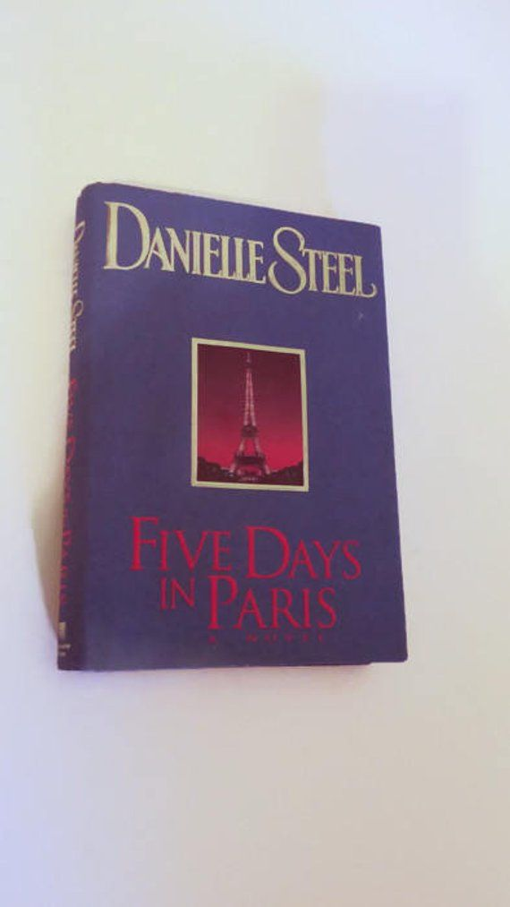 Five Days In Paris By Danielle Steel Hardcover 1st Edition Drama Romance Danielle Steel Romance Drama
