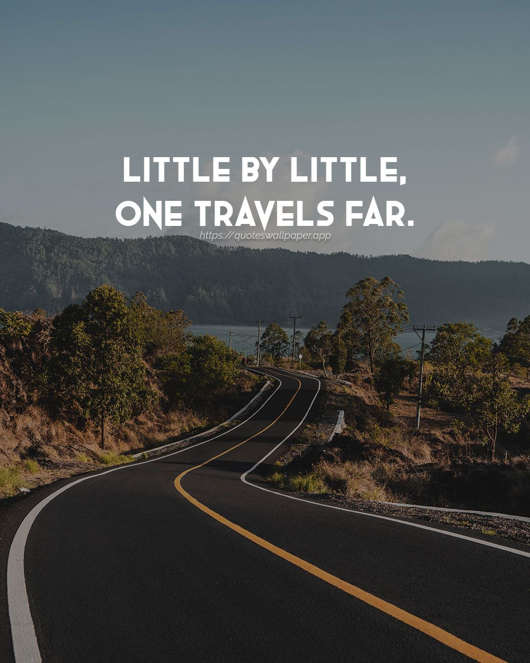 Little By Little, One Travels Far. #travel #travelquotes #quotes #quoteswallpaper