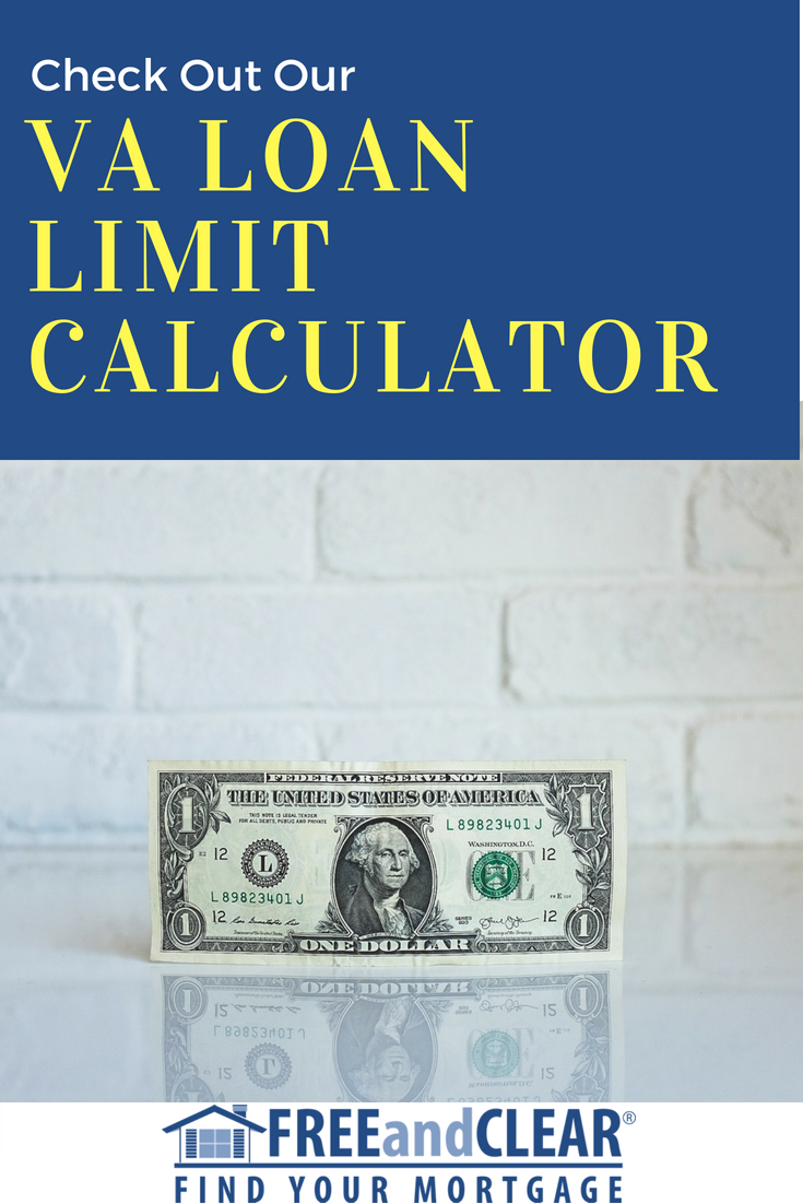 Va Loan Limit Calculator Freeandclear Cash Out Refinance Interest Only Mortgage Refinance Mortgage