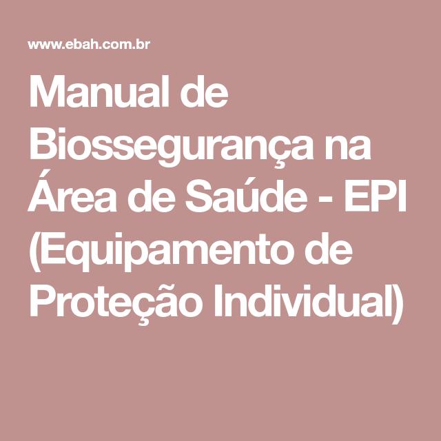 Manual de Biossegurança na Área de Saúde - EPI (Equipamento de Proteção  Individual) 28075f3b39