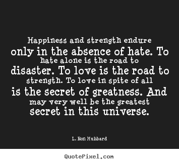 L Ron Hubbard Happy Quotes Quotes About Strength