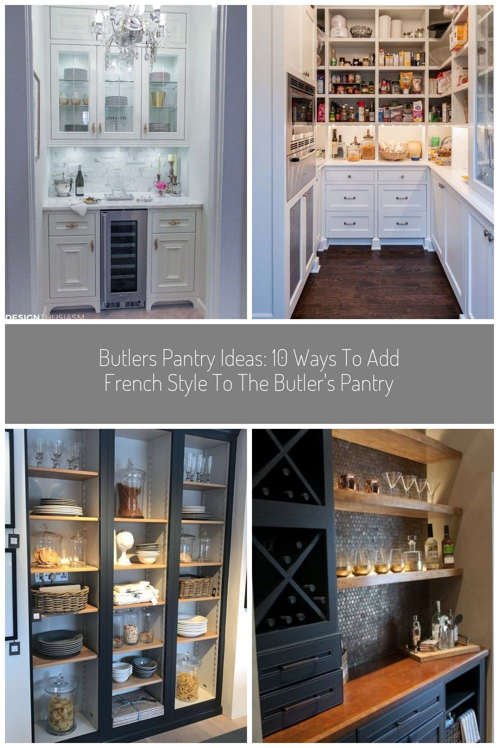 If Youre Looking For Butlers Pantry Ideas To Decorate That Curious Little Room Here Are 10 Ways To Add French Sty In 2020 Butler Pantry Spacious Kitchens Pantry Design