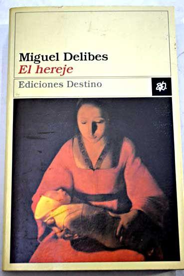 El Hereje Delibes Miguel 1 38 Euros Ref 886515 Miguel Delibes Portadas De Libros Libros