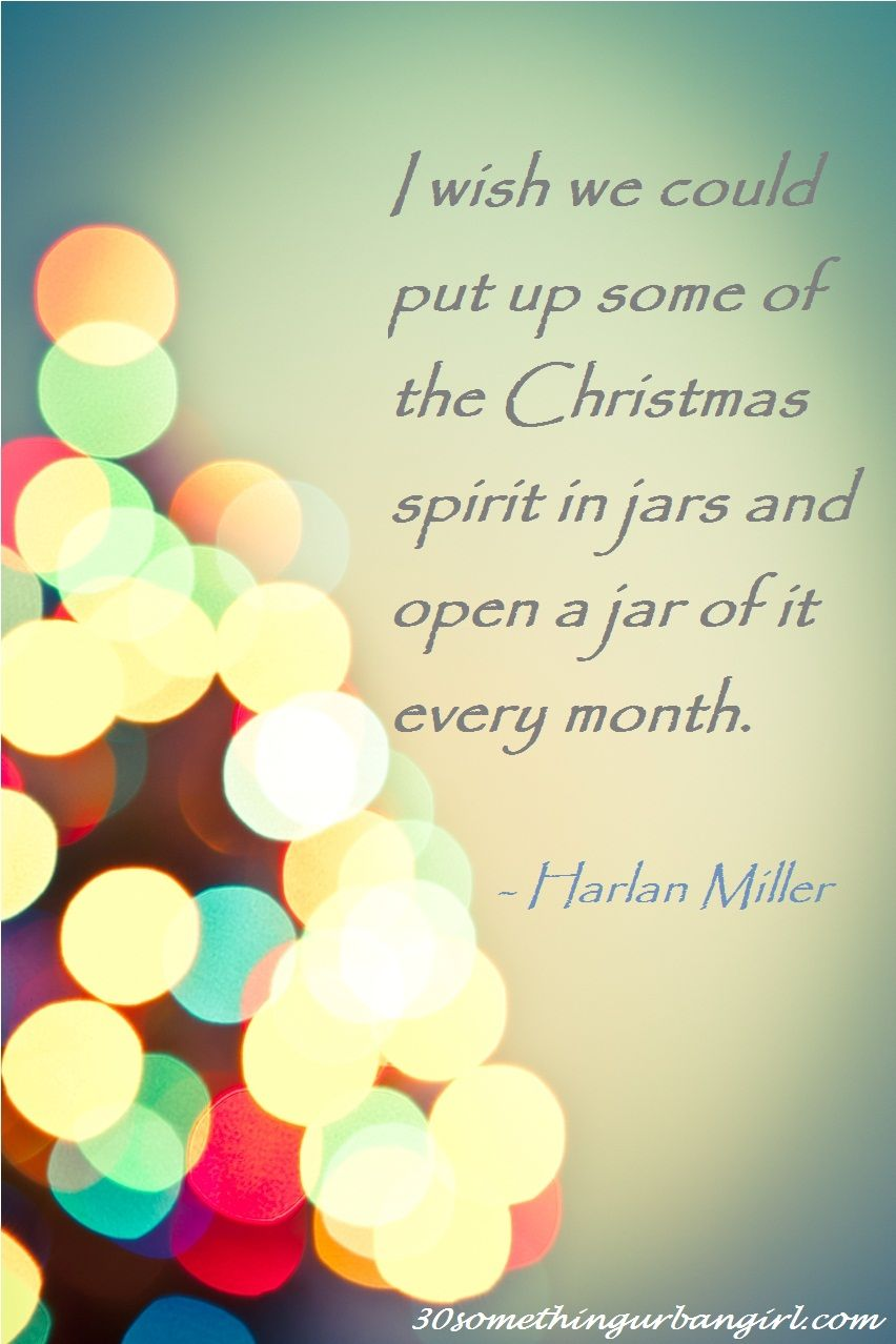 11 Days Until Christmas With 12 Wise Christmas Quotes 30 Something Urban Girl Christmas Wishes Quotes Spirit Of Christmas Quotes Christmas Tree Quotes