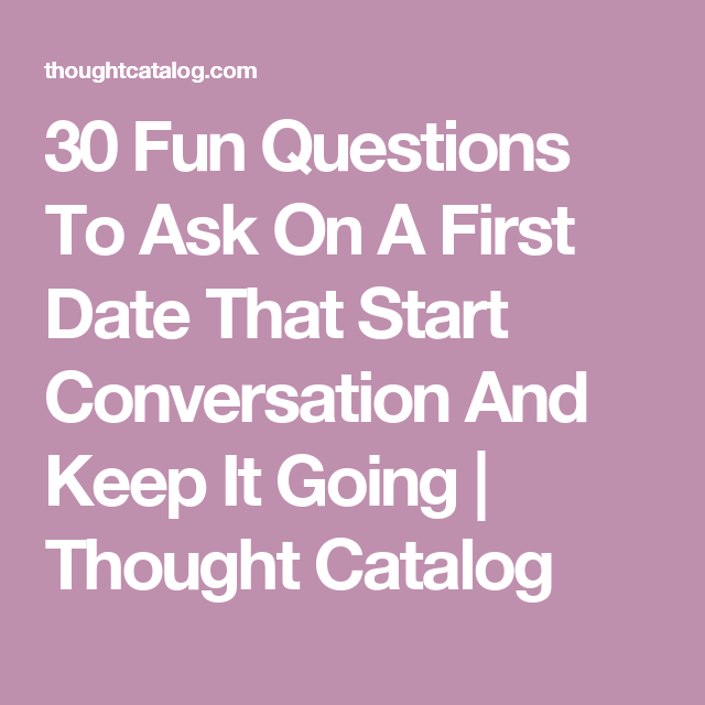 30 Good and fun Dating Questions to ask a girl