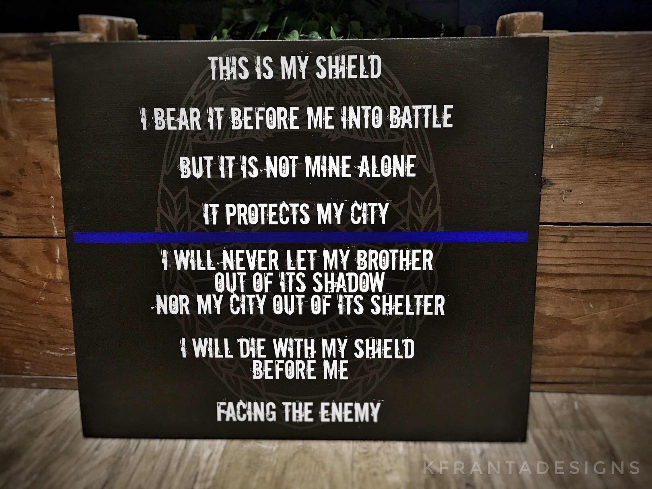 Thin Blue Line - This is My Shield quote - Law Enforcement Police Officer Deputy Sheriff Trooper Motivational Wood Sign Gift Police Wife