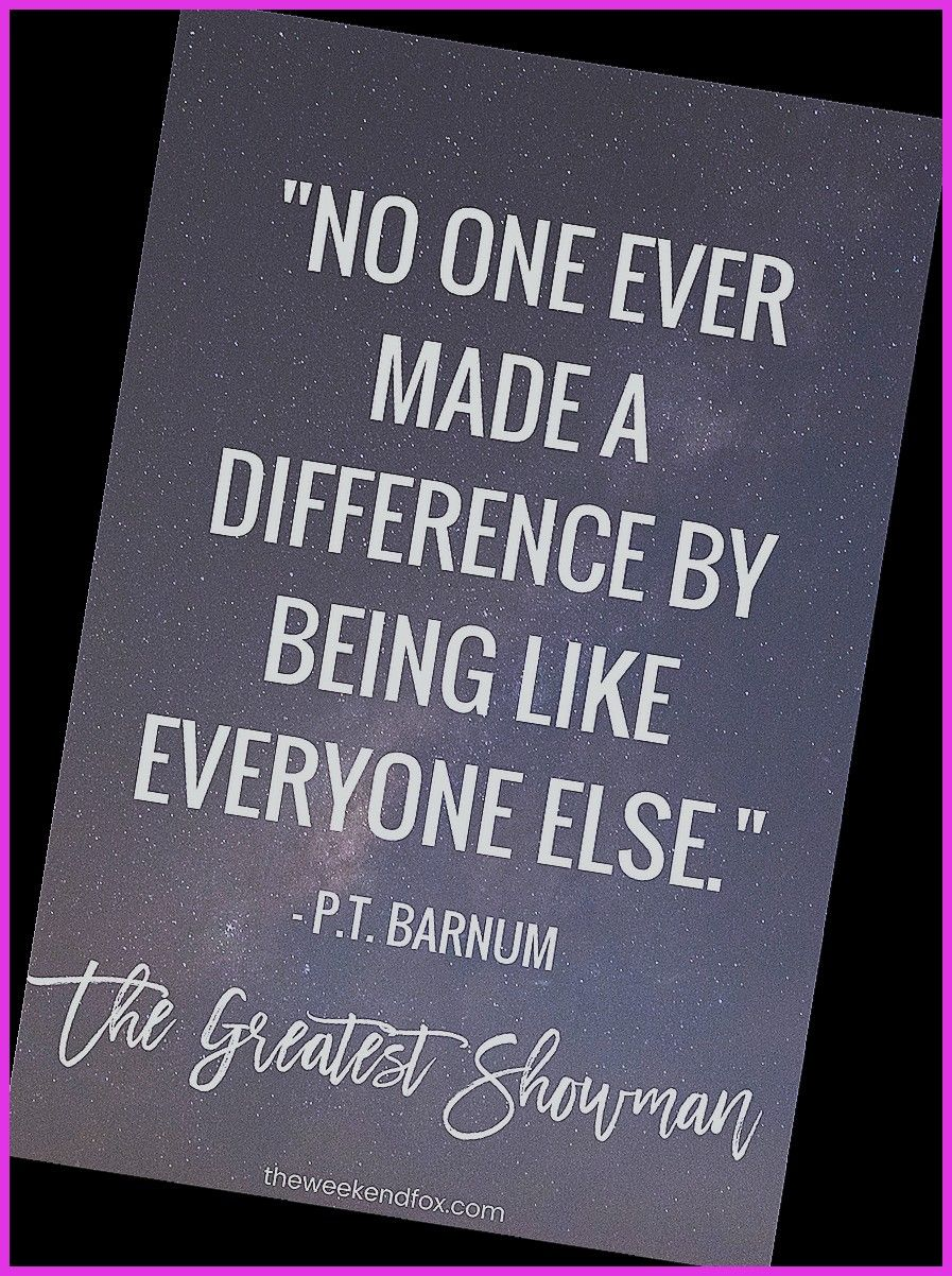 8 quotes to live by from the greatest showman on isaidyeshub com