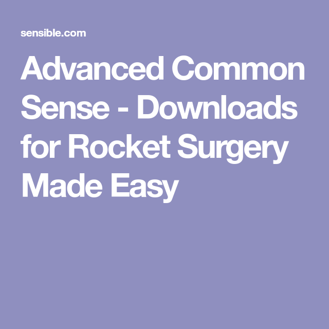 Advanced Common Sense Downloads For Rocket Surgery Made Easy