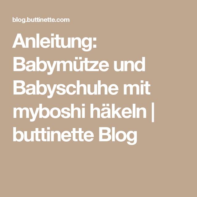 Anleitung Babymütze Und Babyschuhe Mit Myboshi Häkeln Buttinette