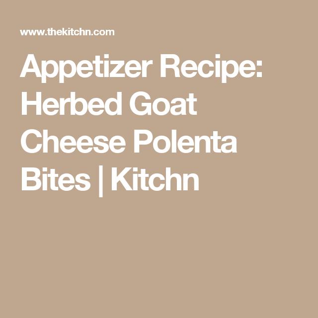 Appetizer Recipe: Herbed Goat Cheese Polenta Bites | Kitchn