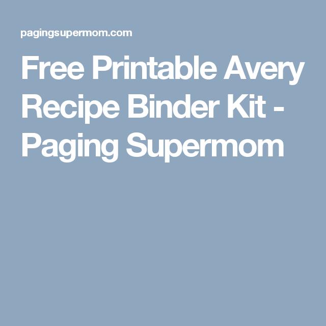 free printable avery recipe binder kit paging supermom free