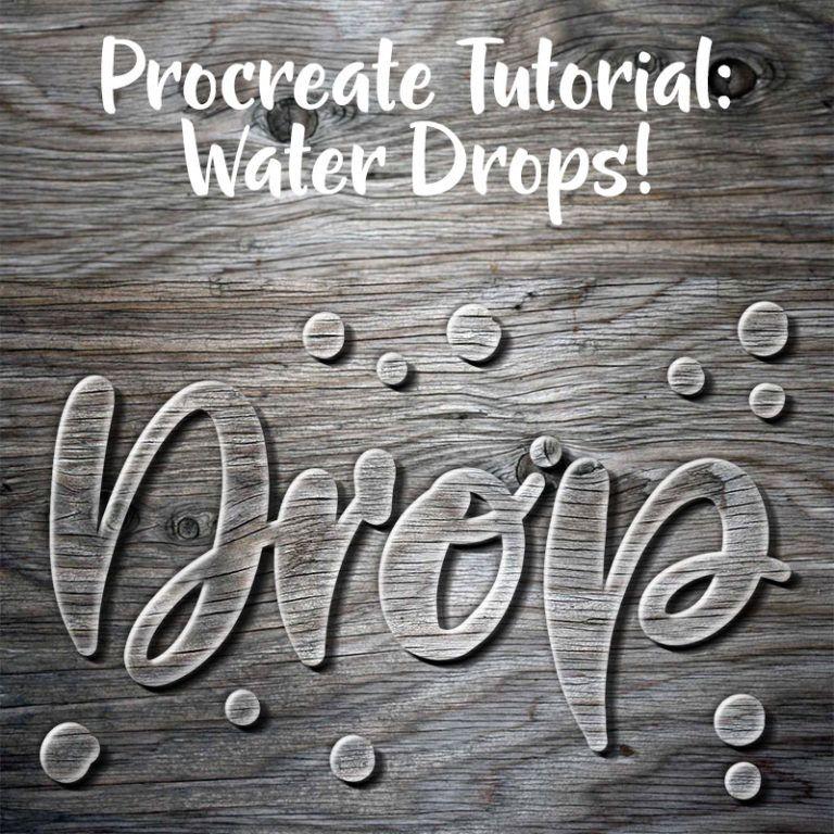 Tutorial Creating a Water Drop Look in the Procreate App