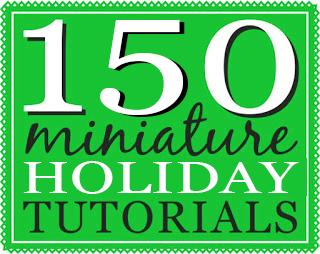 150 Dollhouse Miniature Christmas and Hanukkah Tutorials