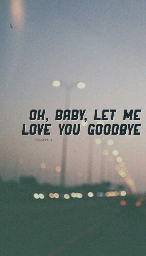 love you goodbye one direction one direction quotes song