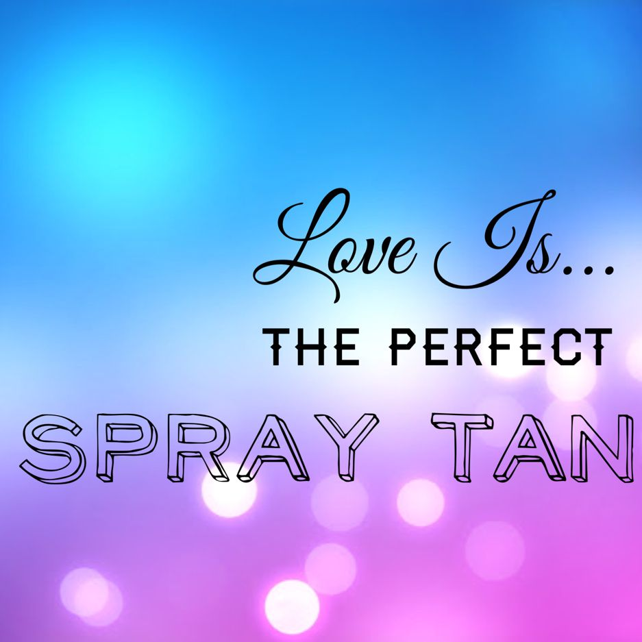 Love is... The Perfect SPRAY TAN. Get yours at Blondie's Tan & Spa!