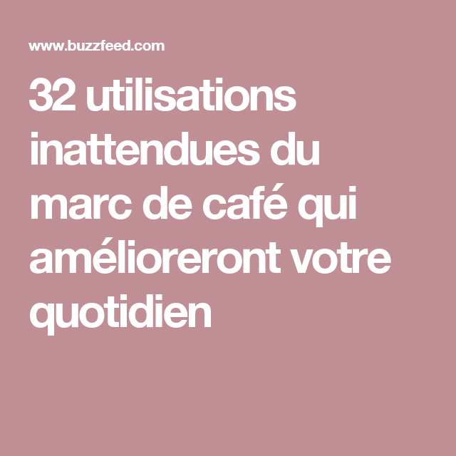 32 utilisations inattendues du marc de caf qui am lioreront votre quotidien astuces. Black Bedroom Furniture Sets. Home Design Ideas